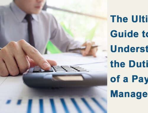The Ultimate Guide to Understanding the Duties of a Payroll Manager